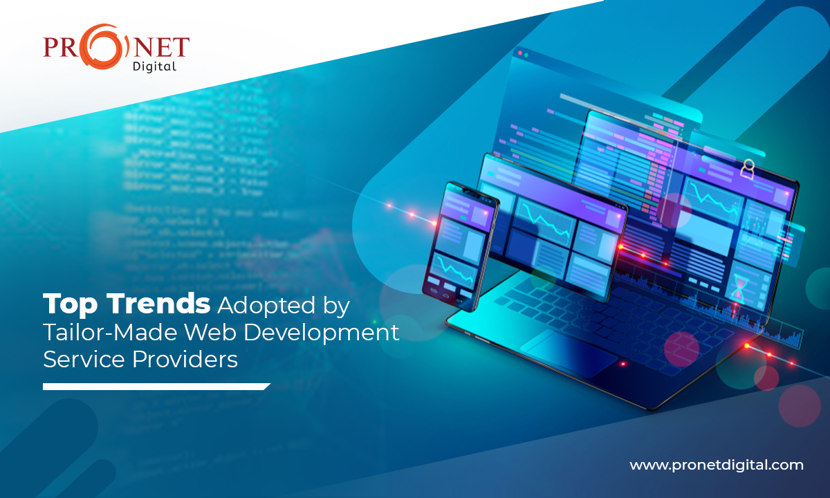 Top Trends Adopted by Tailor-Made Web Development Service Providers