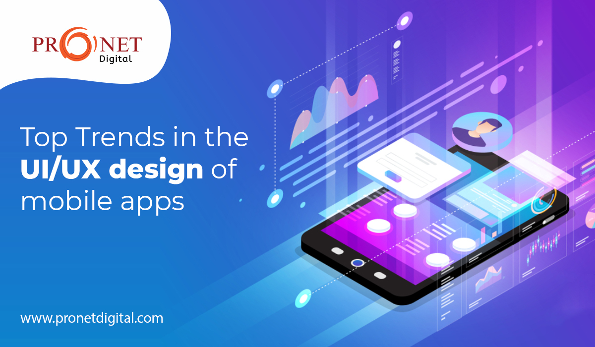 Top Trends in the UI/UX design of mobile apps
