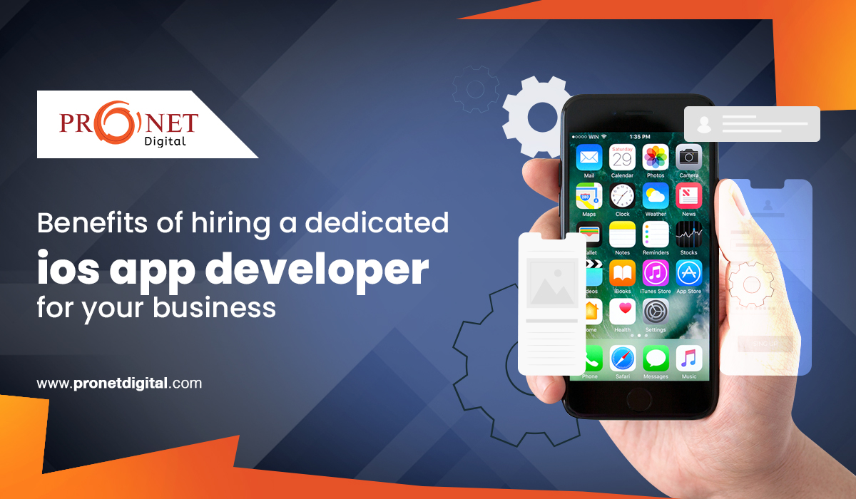 Benefits of hiring a Dedicated iOS App Developer for your business