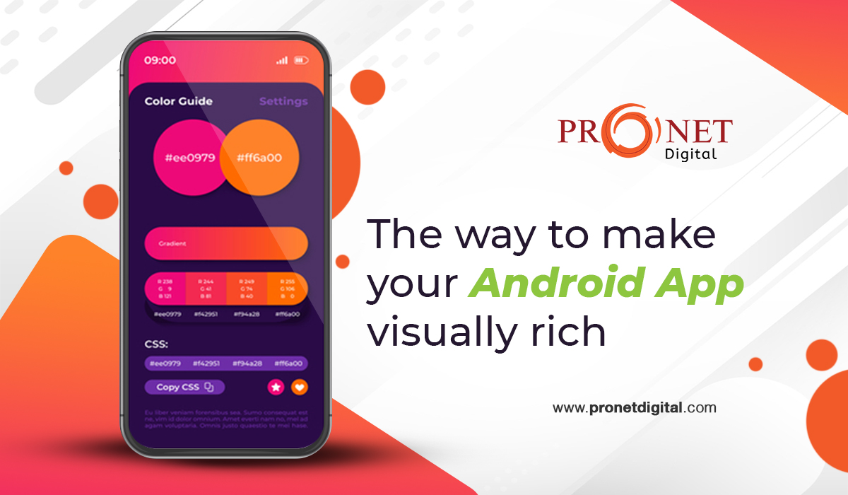 The way to make your Android App visually rich