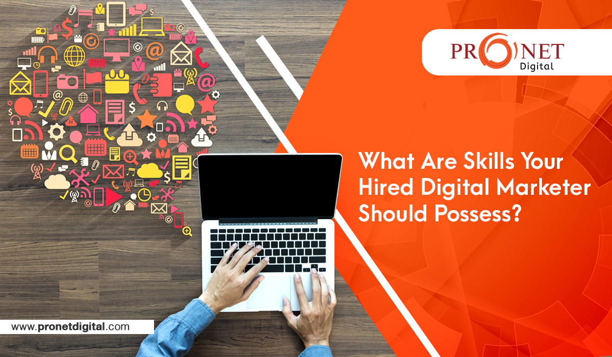 What Are Skills Your Hired Digital Marketer Should Possess?