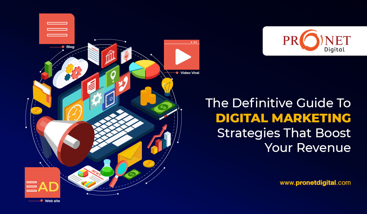 The Definitive Guide To Digital Marketing Strategies That Boost Your Revenue