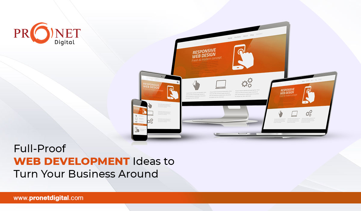 Full-Proof Web Development Ideas to Turn Your Business Around